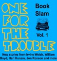 One for the Trouble - Irvine Welsh, Richard Milward, Hari Kunzru, Simon Armitage