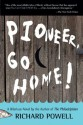 Pioneer, Go Home! - Richard Powell