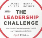 The Leadership Challenge: How to Make Extraordinary Things Happen in Organizations - James M. Kouzes, Barry Z. Posner