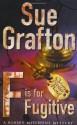 F Is for Fugitive (Kinsey Millhone #6) - Mary Peiffer, Sue Grafton