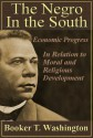 The Negro in the South: His Economic Progress in Relation to His Moral and Religious Development - W.E. Burghardt DuBois, Booker T. Washington