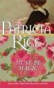 Must Be Magic - Patricia Rice