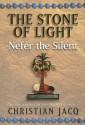 Nefer the Silent (Stone of Light, #1) - Christian Jacq