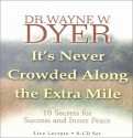 It's Never Crowded Along the Extra Mile - Wayne W. Dyer
