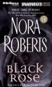 Black Rose (In the Garden trilogy #2) (Libr) (Unabr.) - Nora Roberts