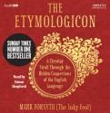 The Etymologicon: A Circular Stroll through the Hidden Connections of the English Language - Mark Forsyth, Simon Shepherd