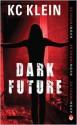Dark Future - K.C. Klein