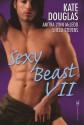 Sexy Beast VII - Kate Douglas, Anitra Lynn McLeod, Shelli Stevens