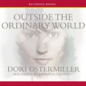Outside The Ordinary World - Dori Ostermiller, Johanna Parker