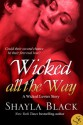 Wicked All the Way (Wicked Lovers, #6.5) - Shayla Black