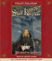 A Sally Lockhart Mystery: The Ruby in the Smoke - Philip Pullman, Anton Lesser