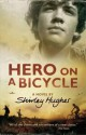 Hero on a Bicycle: A Novel. by Shirley Hughes - Shirley Hughes