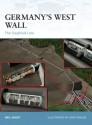 Germany's West Wall: The Siegfried Line - Neil Short