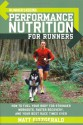 Runner's World Performance Nutrition for Runners: How to Fuel Your Body for Stronger Workouts, Faster Recovery, and Your Best Race Times Ever - Matt Fitzgerald