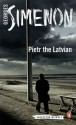 Pietr the Latvian (Inspector Maigret, #1) - Georges Simenon, David Bellos