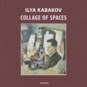 Ilya Kabakov: Collage of Spaces - Wolfgang Roth, Ilya Kabakov