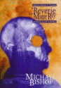 A Reverie for Mister Ray: Reflections on Life, Death, and Speculative Fiction - Michael Bishop, Michael H. Hutchins, Jamie Bishop