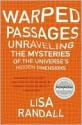 Warped Passages: Unravelling the Universe's Hidden Dimensions (Penguin Press Science) - Lisa Randall
