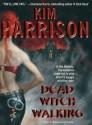 Dead Witch Walking - Marguerite Gavin, Kim Harrison