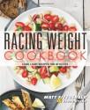 Racing Weight Cookbook: Lean, Light Recipes for Athletes - Matt Fitzgerald, Georgie Fear