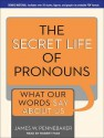 The Secret Life of Pronouns: What Our Words Say About Us - James W. Pennebaker, Robert Fass