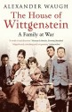 The House of Wittgenstein - Alexander Waugh