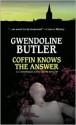 Coffin Knows the Answer - Gwendoline Butler