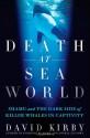 Death at SeaWorld: Shamu and the Dark Side of Killer Whales in Captivity - David Kirby