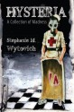 Hysteria: A Collection of Madness - Stephanie M. Wytovich, Michael A. Arnzen, Steven Archer