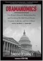 Obamanomics: How Barack Obama Is Bankrupting You and Enriching His Wall Street Friends, Corporate Lobbyists, and Union Bosses - Timothy P. Carney