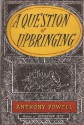 A Question of Upbringing - Anthony Powell