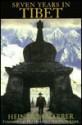 Seven Years in Tibet - Heinrich Harrer, Richard L. Graves