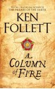 A Column of Fire - Ken Follett