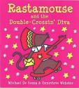 Rastamouse And The Double Crossin' Diva - Michael De Souza, Genevieve Webster