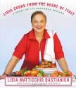 Lidia Cooks from the Heart of Italy - Lidia Matticchio Bastianich, Tanya Bastianich Manuali