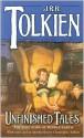 Unfinished Tales - J.R.R. Tolkien