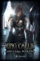 King Callie (Callie's Saga, #1) - B. Lynch