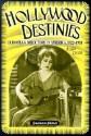 Hollywood Destinies: European Directors in America, 1922-1931 - Graham Petrie