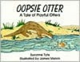 Oopsie Otter: A Tale of Playful Otters - Suzanne Tate