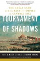 Tournament of Shadows: The Great Game & the Race for Empire in Central Asia - Shareen Blair Brysac, Karl Ernest Meyer