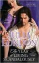 The Year of Living Scandalously - Julia London