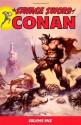 The Savage Sword of Conan, Volume 1 - Roy Thomas, Barry Windsor-Smith, John Buscema