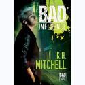 Bad Influence - K.A. Mitchell, Scott Drummond