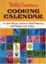 Betty Crocker's Cooking Calendar: A Year-Round Guide to Meal Planning with Recipes and Menus - Betty Crocker