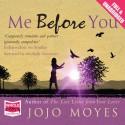 Me Before You - Jojo Moyes, Jo Hall, Anna Bentinck, Steve Crossley, Alex Tregear, Owen Lindsay, Andrew Wincott, Whole Story Audiobooks