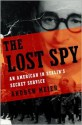 The Lost Spy: An American in Stalin's Secret Service - Andrew Meier