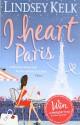 I Heart Paris - Lindsey Kelk