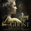 Mrs. Zant and the Ghost - Wilkie Collins, Gillian Anderson
