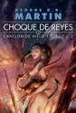 Choque de reyes (Canción de Hielo y Fuego, #2) - George R.R. Martin