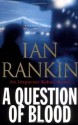 A Question of Blood: An Inspector Rebus Novel (Inspector Rebus Mysteries) - Ian Rankin
